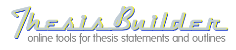 thesisbuilder com If you have enjoyed using any of the thesis builders since i first posted them in 1995, please consider making a donation any schools or institutions who link to the site are especially encouraged to support this effort.